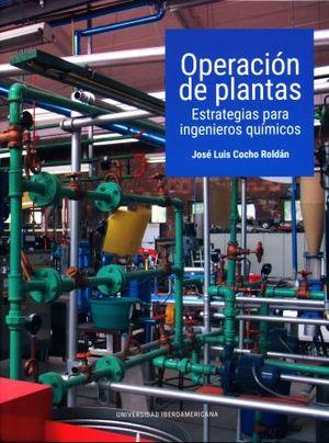 OPERACION DE PLANTAS. ESTRATEGIAS PARA INGENIEROS QUIMICOS