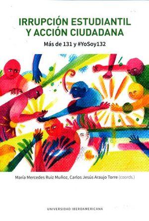 IRRUPCION ESTUDIANTIL Y ACCION CIUDADANA. MÁS DE 131 Y #YOSOY132