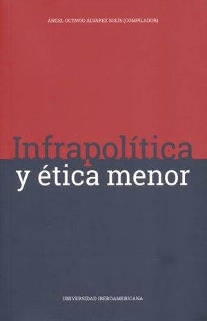 INFRAPOLITICA Y ETICA MENOR