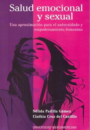 SALUD EMOCIONAL Y SEXUAL. UNA APROXIMACION PARA EL AUTOCUIDADO Y EMPODERAMIENTO FEMENINO