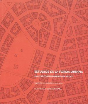 ESTUDIOS DE LA FORMA URBANA. ANALISIS CONTEMPORANEO EN MEXICO