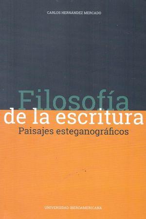 FILOSOFIA DE LA ESCRITURA. PAISAJES ESTEGANOGRAFICOS