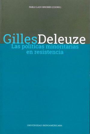 GILLES DELEUZE. LAS POLITICAS MINORITARIAS EN RESISTENCIA