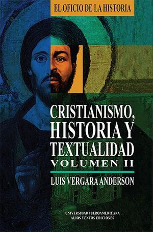 CRISTIANISMO, HISTORIA Y TEXTUALIDAD. VOL. II