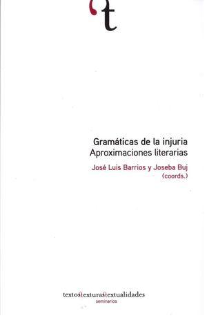 GRAMATICAS DE LA INJURIA. APROXIMACIONES LITERARIAS