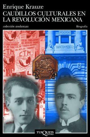 CAUDILLOS CULTURALES EN LA REVOLUCION MEXICANA