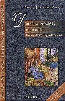 DERECHO PROCESAL MERCANTIL. TEORIA Y CLINICA / 2 ED. (INCLUYE CD)
