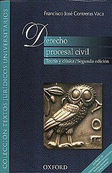 DERECHO PROCESAL CIVIL. TEORIA Y CLINICA / 2 ED. (INCLUYE CD)