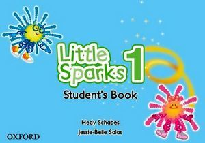LITTLE SPARKS 1. STUDENTS BOOK (INCLUYE CD)