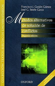 METODOS ALTERNATIVOS DE SOLUCION DE CONFLICTOS /  2 ED. (INCLUYE CD)