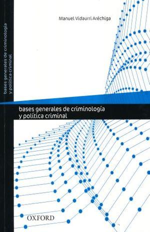 BASES GENERALES DE CRIMINOLOGIA Y POLITICA CRIMINAL