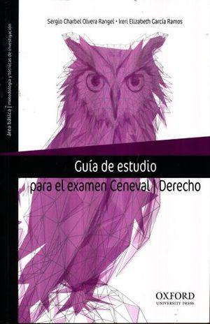 GUIA DE ESTUDIO PARA EL EXAMEN CENEVAL. DERECHO