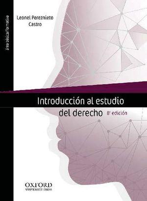 INTRODUCCION AL ESTUDIO DEL DERECHO / 8 ED.