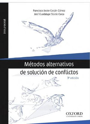 Métodos alternativos de solución de conflictos / 3 ed.