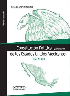 Constitución Política de los Estados Unidos Mexicanos / 5 ed. (Comentada)
