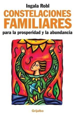 CONSTELACIONES FAMILIARES. PARA LA PROSPERIDAD Y LA ABUNDANCIA