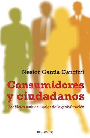 Consumidores y ciudadanos. Conflictos multiculturales de la globalización