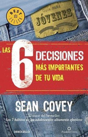 Las 6 decisiones más importantes de tu vida