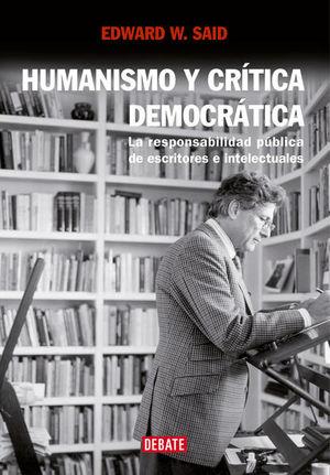 Humanismo y crítica democrática. La responsabilidad pública de escritores e intelectuales
