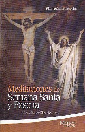 MEDITACIONES DE SEMANA SANTA Y PASCUA