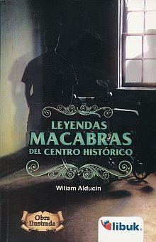 LEYENDAS MACABRAS DEL CENTRO HISTORICO