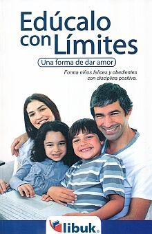 EDUCALO CON LIMITES. UNA FORMA DE DAR AMOR