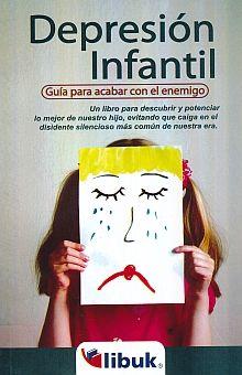 DEPRESION INFANTIL. GUIA PARA ACABAR CON EL ENEMIGO