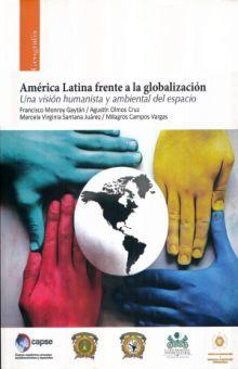AMERICA LATINA FRENTE A LA GLOBALIZACION. UNA VISION HUMANISTA Y AMBIENTAL DEL ESPACIO