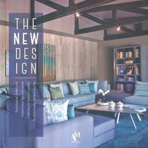 NEW DESIGN, THE / INTERIORES FUNCIONALES / FUNCTIONAL INTERIORS / PD.