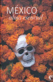 MEXICO ALMA ESENCIAL / PD.