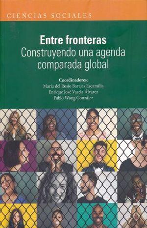 ENTRE FRONTERAS. CONSTRUYENDO UNA AGENDA COMPARADA GLOBAL