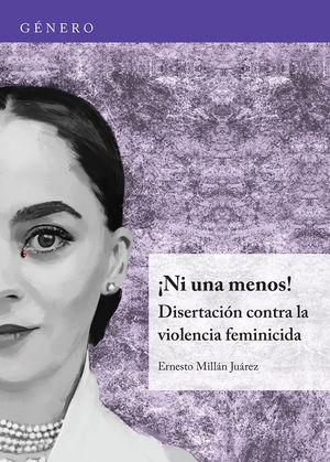 ¡Ni una menos! Disertación contra la violencia feminicida