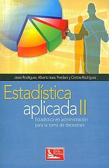 ESTADISTICA APLICADA II. ESTADISTICA EN ADMINISTRACION PARA LA TOMA DE DECISIONES