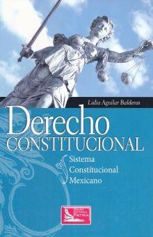 DERECHO CONSTITUCIONAL. SISTEMA CONSTITUCIONAL MEXICANO