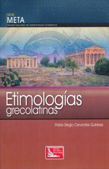 ETIMOLOGIAS GRECOLATINAS. SERIE META BACHILLERATO