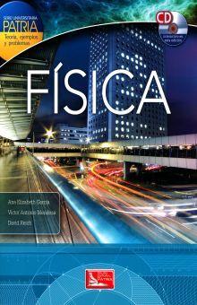 FISICA. SERIE UNIVERSITARIA PATRIA. TEORIA EJEMPLOS Y PROBLEMAS (INCLUYE CD)
