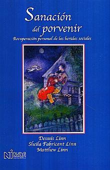 SANACION DEL PORVENIR. RECUPERACION PERSONAL DE LAS HERIDAS SOCIALES