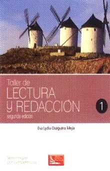 TALLER DE LECTURA Y REDACCION 1 SERIE INTEGRAL POR COMPETENCIAS. BACHILLERATO / 2 ED.