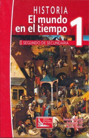 HISTORIA 1 EL MUNDO EN EL TIEMPO. SECUNDARIA