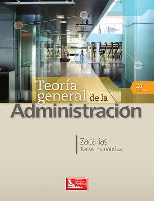 TEORIA GENERAL DE LA ADMINISTRACION / 2 ED.