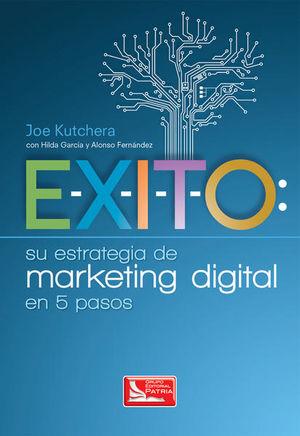 EXITO EN SU ESTRATEGIA DE MARKETING DIGITAL EN 5 PASOS