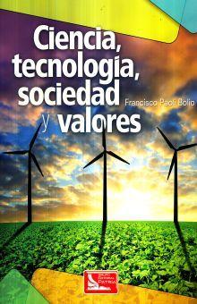 CIENCIA TECNOLOGIA SOCIEDAD Y VALORES. BACHILLERATO