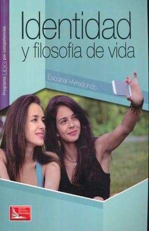 IDENTIDAD Y FILOSOFIA DE VIDA. BACHILLERATO PROGRAMA UDG POR COMPETENCIAS