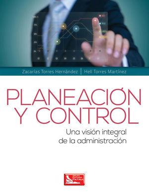 PLANEACION Y CONTROL. UNA VISION INTEGRAL DE LA ADMINISTRACION