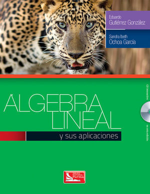 ALGEBRA LINEAL Y SUS APLICACIONES (INCLUYE CD)