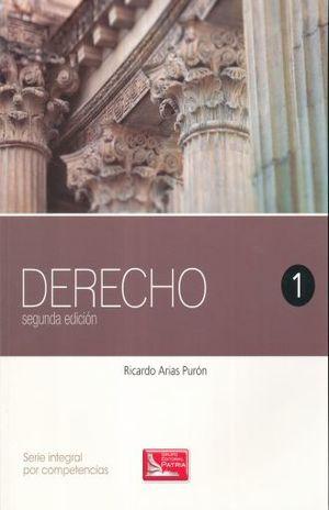DERECHO 1. BACHILLERATO SERIE INTEGRAL POR COMPETENCIAS / 2 ED.