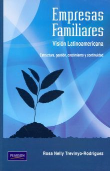 EMPRESAS FAMILIARES. VISION LATINOAMERICANA. ESTRUCTURA, GESTION, CRECIMIENTO Y CONTINUIDAD