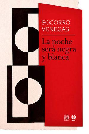NOCHE SERA NEGRA Y BLANCA, LA