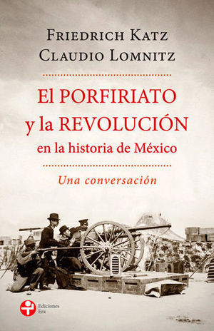 PORFIRIATO Y LA REVOLUCION EN LA HISTORIA DE MEXICO, EL. UNA CONVERSACION