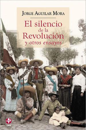 SILENCIO DE LA REVOLUCION Y OTROS ENSAYOS, EL